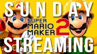 Sunday Streaming - Super Mario Maker 2