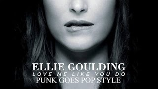 "Ellie Goulding - Love Me Like You Do (Punk Goes Pop Style Cover) ""50 Shades of Grey"""