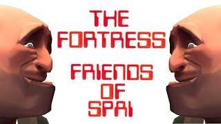 The Fortress - Friends Of Spy