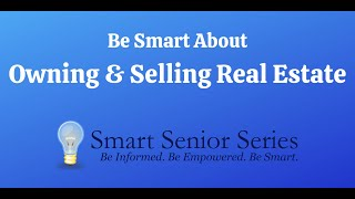 Be Smart About Owning and Selling Real Estate