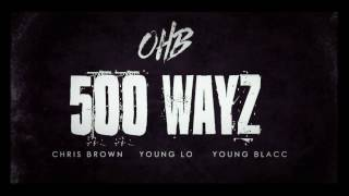 Chris Brown - 500 WAYZ Ft Young Lo & Young Blacc