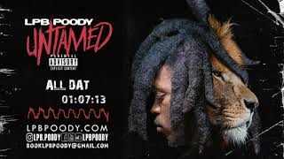 LPB Poody - All Dat (Prod. By: Nitetime) [Official Audio]