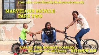 MARVELOUS BICYCLE PART TWO (Mark Angel Comedy) (Family The Honest Comedy) (Episode 118)