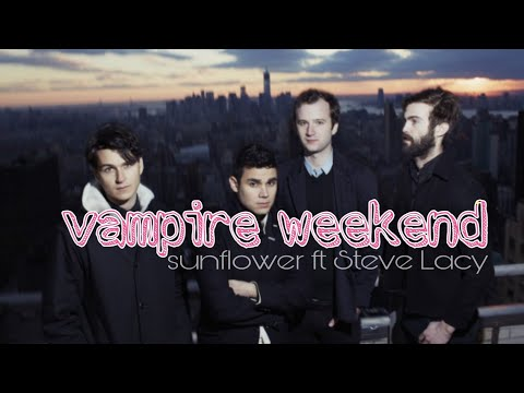 បទ : Vampire Weekend - Sunflower Ft Steve Lacy