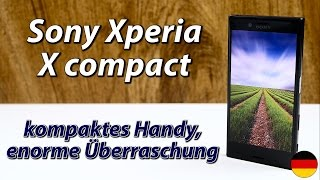 Sony Xperia X compact Test | kompaktes Handy, enorme Überraschung! (deutsch)