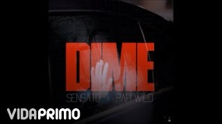 Dime (Audio) - Papi Wilo feat.  (Video)