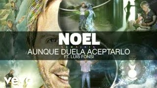 Noel Schajris, Luis Fonsi - Aunque Duela Aceptarlo (Audio)
