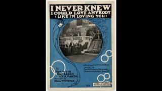 I Never Knew I Could Love Anybody (1920)
