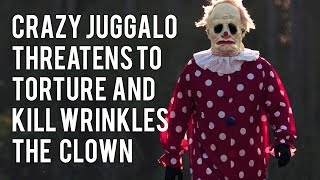 Wrinkles The Clown Voicemail Archive 02 | Juggalo Threatens Wrinkles