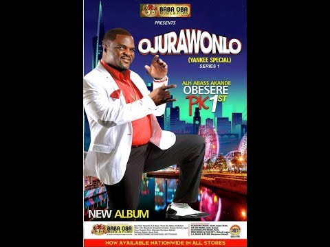 OJURAWONLO,LATEST ALBUM BY ALH.ABASS AKANDE OBESERE,PLS. SUBSCRIBE TO FUJI TV NIGERIA