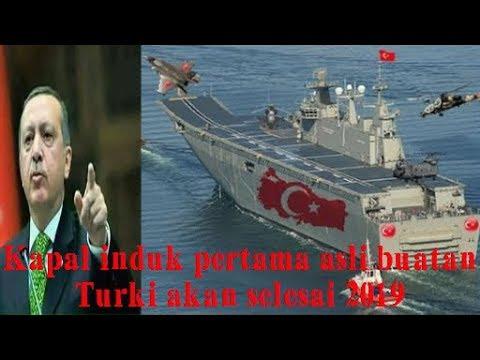 Berita Militer, Kapal induk Pertama Asli Buatan Turki akan selesai 2019
