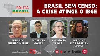 #aovivo | Brasil sem Censo: A crise atinge o IBGE | Pauta Brasil