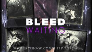 BLEED - Waiting (original by Strife)