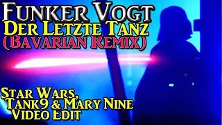FUNKER VOGT - THE LAST EMPIRE (BAVARIAN REMIX)[STAR WARS VIDEO EDIT]