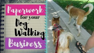 How to ORGANIZE Your Dog Walking Paperwork