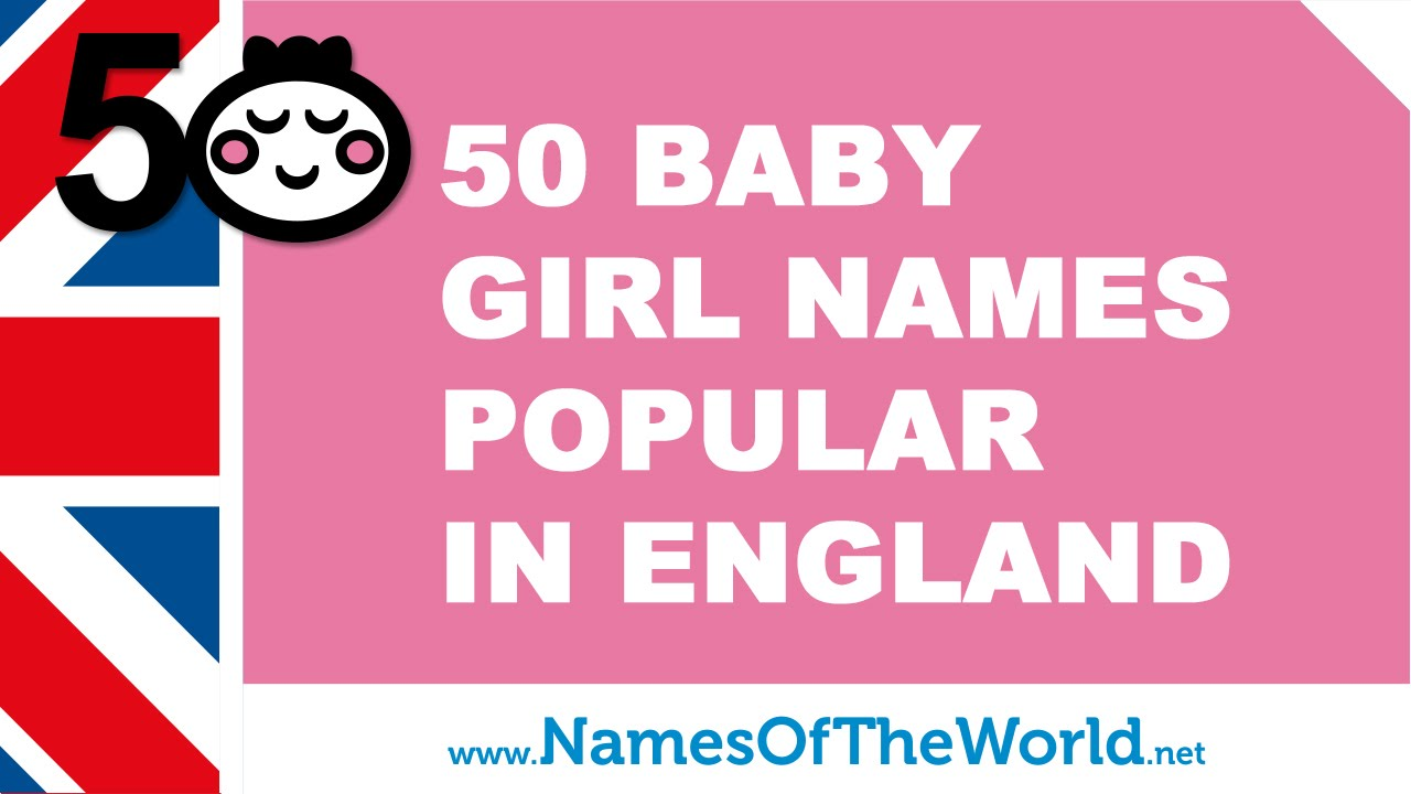 50 baby names for girls popular in england - www.namesoftheworld.net