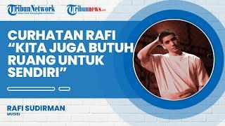 Musisi Rafi Sudirman Curcol,