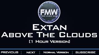 Extan - Above the Clouds [1 Hour Version]