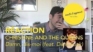 """ÉCOUTÉ ET APPROUVÉ PAR LA RÉAC #9 - """"Damn, dis-moi (feat. Dâm-Funk)"""" de Christine and the Queens"""