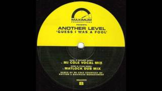 Another Level - Guess I Was a Fool - MJ Cole Remix (UK Garage)