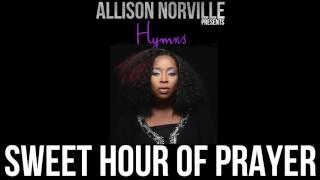 Allison Norville   Hymns - Sweet Hour of Prayer