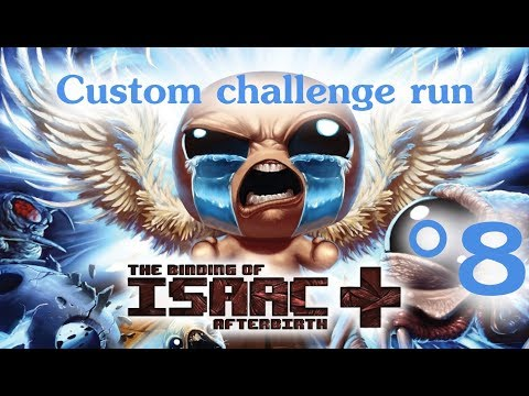 The Binding of Isaac: Afterbirth+ Custom Challenge #8 (Sprinkling Hose)