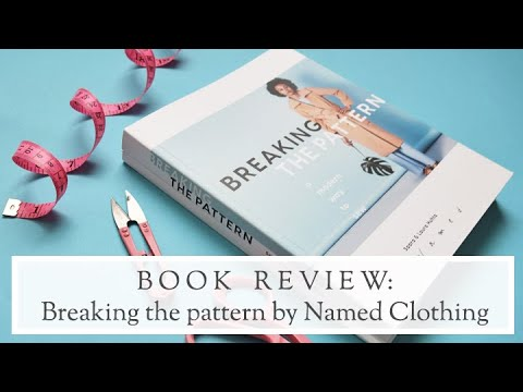 Book Review | Breaking the Pattern | Named Clothing