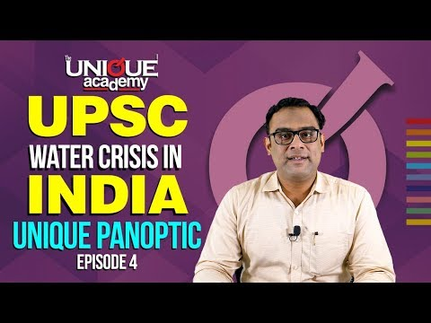 Water Crisis In India - Unique Panoptic By Jawwad Kazi | Episode 4 | UPSC Current affairs