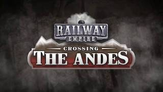 VideoImage1 Railway Empire: Crossing the Andes