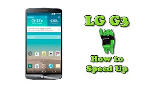 How to Speed Up the LG G3