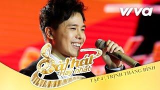 vo-tan-trinh-thang-binh-tap-4-sing-my-song-bai-hat-hay-nhat-2016