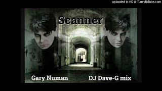Gary Numan - Scanner (DJ Dave-G mix)