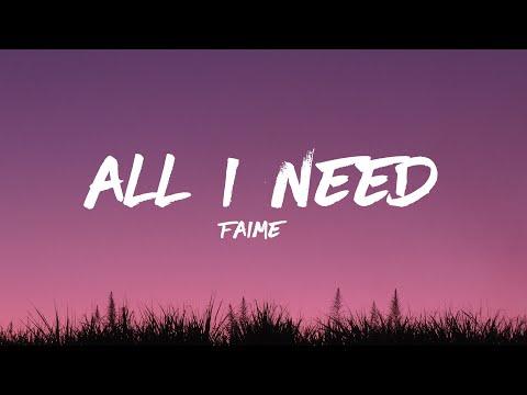 Faime – All I Need (Lyrics )