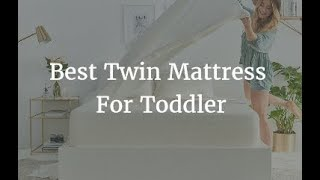 Best Twin Mattress For Toddler - 2020