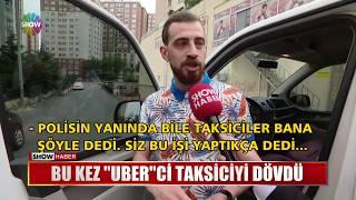 Bu Kez UBER'ci Taksiciyi Dövdü