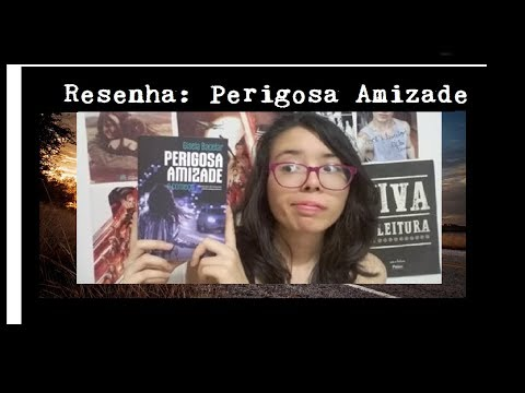 Resenha Perigosa Amizade de Gisela Bacelar | Kemiroxtv