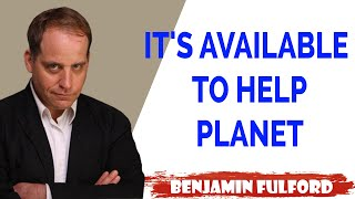 Benjamin Fulford Update — IT'S AVAILABLE TO HELP PLANET