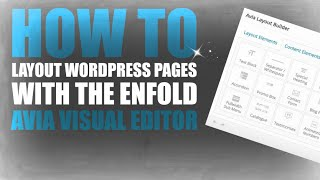 How To Layout WordPress Pages With The Enfold Avia Visual Editor