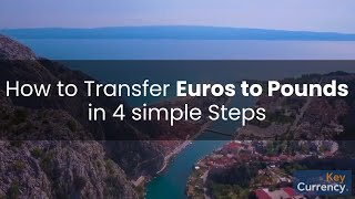 How to Transfer Euro to Pounds with Key Currency
