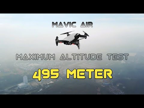 Mavic Air - Altitude Limit Test | 495m (1624ft)