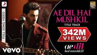 Ae Dil Hai Mushkil Title Track Full Video - Ranbir, Anushka