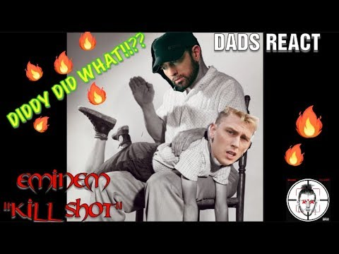 DADS REACT | KILLSHOT x EMINEM (MGK DISS) | DIDDY DID WHAT ?? | REACTION & BREAKDOWN