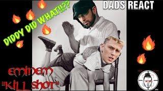 DADS REACT   KILLSHOT x EMINEM (MGK DISS)   DIDDY DID WHAT ??   REACTION & BREAKDOWN