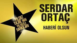 Serdar Ortaç   Haberi Olsun (Yıldız Tilbe'nin Yıldızlı Şarkıları)