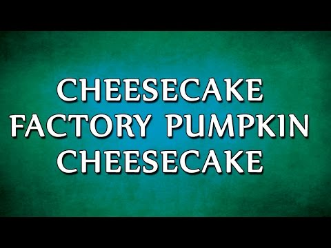 Cheesecake Factory Pumpkin Cheesecake | RECIPES | EASY TO LEARN