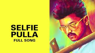 Selfie Pulla - Full Audio Song - Kaththi
