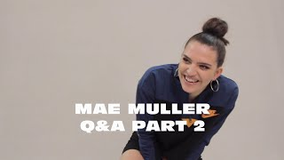 Get To Know Mae Muller: Part 2