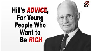 Napoleon Hill's Advice, for Young People Who Want to Be Rich