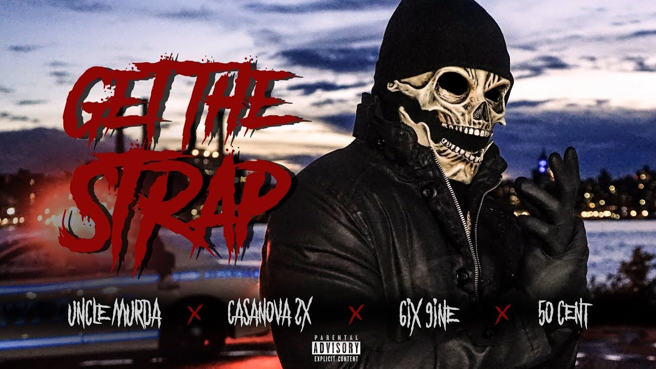 Uncle Murda, 50 Cent, 6ix9ine, Casanova — Get The Strap