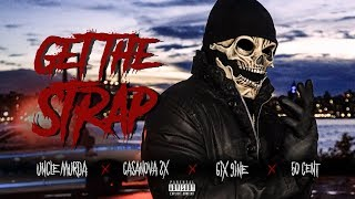 50 cent, 6ix9ine - Get The Strap (ft. Uncle Murda, Casanova)
